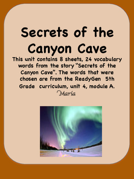 ReadyGen Secrets of the Canyon Cave Vocabulary 5th Grade Unit4 Module A