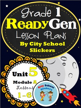 ReadyGen: Lesson Plans for First Grade: Unit 5A Lessons 1-6