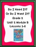 ReadyGen Worksheets Gr. 2 Unit 2B  Lessons 1-6 Need It? Want It?