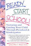 Ready..Start..School! Nurturing & Guiding Your Child Through PreK & Kindergarten