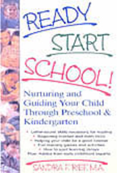 Ready..Start..School! Nurturing & Guiding Your Child Through PreK & Kindergarten