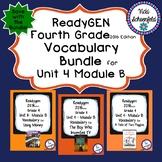 Readygen Grade 4 Unit 4 Module B Vocabulary Bundle