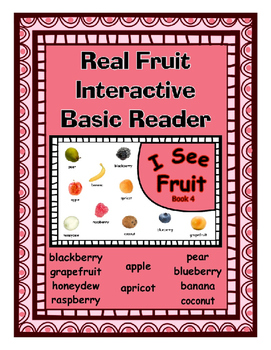 Real Fruit Basic Interactive Reader Featuring 10 unique fruits ~ Center Book 4