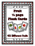 Real Fruit Pictures ~ Quarter page Flash Cards ~ 40 unique