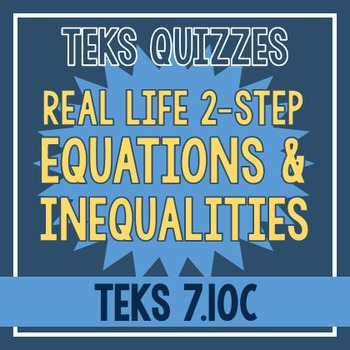 Real Life Equations and Inequalities Quiz (TEKS 7.10C)
