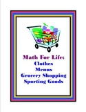 Real Life Math: Menus, Grocery, Clothing, Sporting Goods Shopping