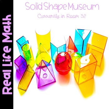 Real Life Math-Solid Shape Museum