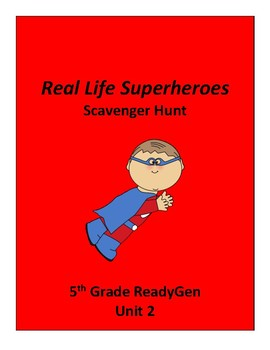 Real Life Superheroes Scavenger Hunt, 5th grade ReadyGen Unit 2