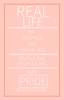 Real Life - Take Pride in YOUR Work | 11 x 17 Poster