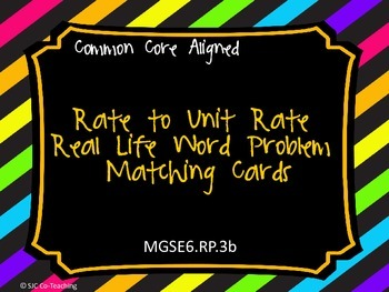 Real Life Unit Rate and Rate Matching Word Problems Cards