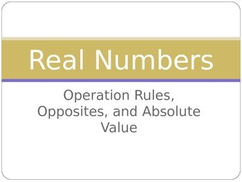 Real Number Operations, Opposites, and Absolute Value