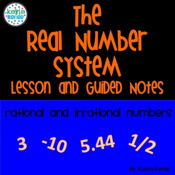 Real Number System (Rational and Irrational) Lesson and Guided Notes: 7.NS.1