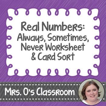 Real Numbers: Always/Sometimes/Never Worksheet & Card Sort