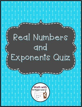 College Algebra:  Real Numbers and Exponents Quiz