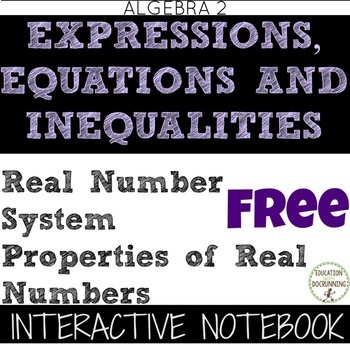 Real Numbers and Their Properties Interactive Notebook for Algebra 2 FREE