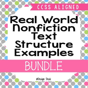 Real World Nonfiction Text Structure Examples Bundle