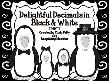 Delightful Decimals in Black & White:Real World Math Problems for CCSS 5.NBT.7