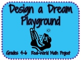 Real World Math Project: Designing a Dream Playground (Common Core Aligned)