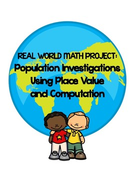 Real World Math Project: Population Investigations