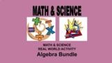 Real World Math/Science Bundle (Algebra, OAS, NGSS)