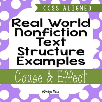 Real World Nonfiction Text Structure Examples - Cause & Ef