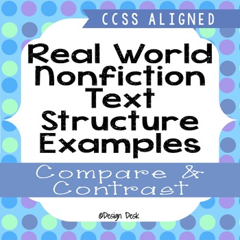 Real World Nonfiction Text Structure Examples - Compare &