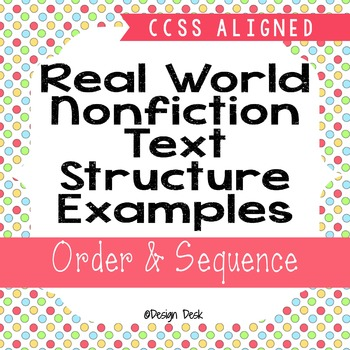 Real World Nonfiction Text Structure Examples - Order & Se