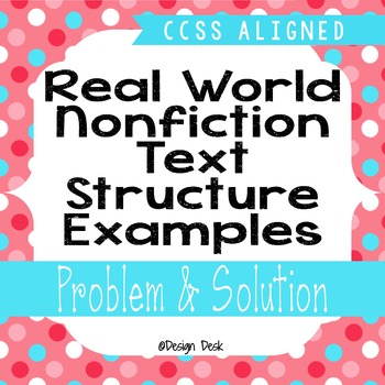 Real World Nonfiction Text Structure Examples - Problem &