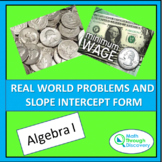 Algebra 1 - Real World Problems and the Slope-Intercept Form