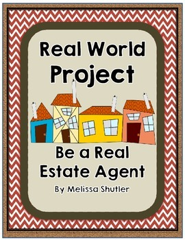 Real World Reading and Math Project- Be a Real Estate Agent (US and Canada)