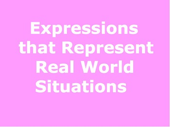 Real World Situations Represented by Expressions Task