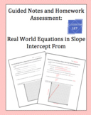 Real World Slope Intercept Form:  Guided Notes and Homework Assessment