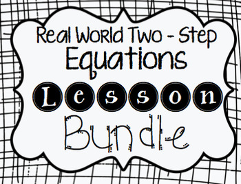 Real World Two-Step Equations Lesson Bundle