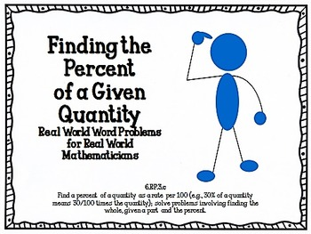 Finding the Percent of a Given Quantity: Real World Word Problems CCSS 6.RP.3c