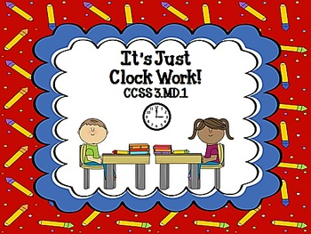 It's Just Clockwork!  Real World Word Problems for CCSS 3.MD.1