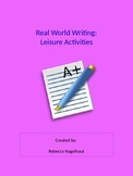 Real Writing- Leisure Activities (poems, journals, personal narratives, letters)