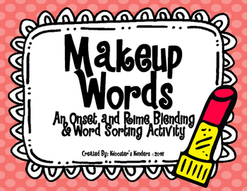 Real and Nonsense Word Sort - Onsets and Rimes - Makeup Words - Literacy Center