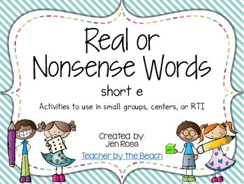 Real and Nonsense Words: Short E