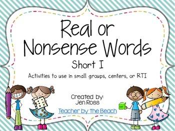 Real and Nonsense Words: Short I