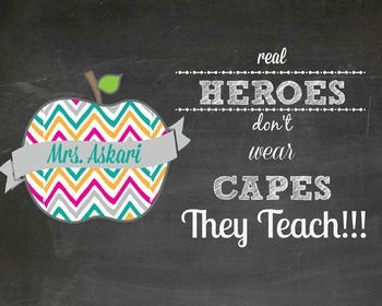Real heroes don't wear capes, They TEACH Poster Chevron