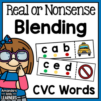 Real or Non-Sense Blending Cards - CVC Words