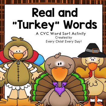 Thanksgiving Real vs. Turkey (CVC Nonsense) Words