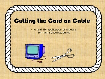 Cutting the cord: A real world application for Algebra