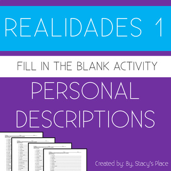 Spanish 1  Personal Descriptions Fill in the Blank, Realidades 1:1B