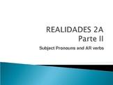 Realidades 1 - 2A Part II (Grammar) - SUBJECT PRONOUNS and