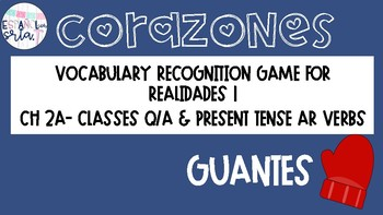 Realidades 1 2A Present AR Verbs Q/A Vocabulary Recognition Game Guantes