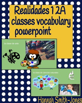 Realidades 1 2A classes vocabulary powerpoint