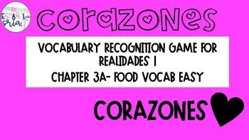 Realidades 1 3A Foods Easy Vocabulary Recognition Game Corazones
