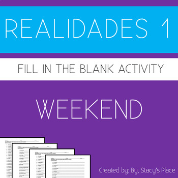 Spanish 1 Weekend Fill in the Blank (El Fin De Semana), Realidades 1: 4A