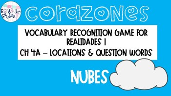 Realidades 1 4A Locations & Question Words Vocabulary Recognition Game Nubes